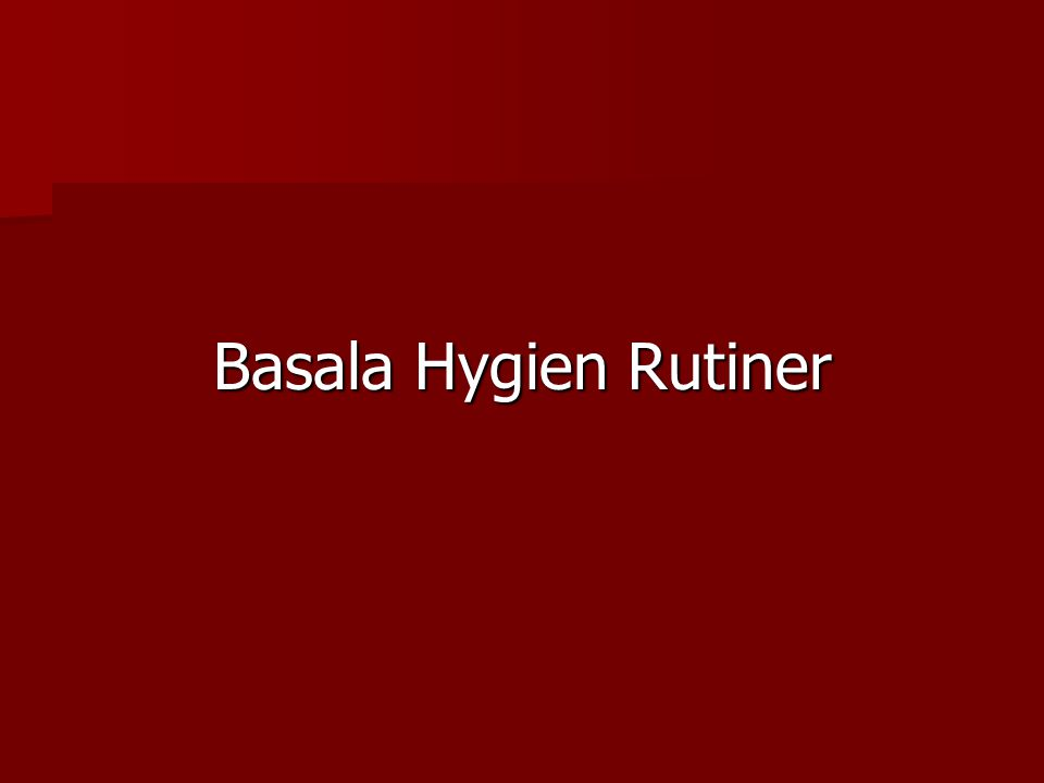 Basala Hygien Rutiner