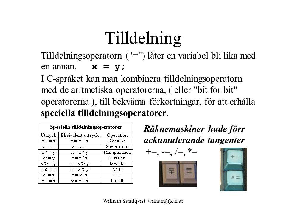 William Sandqvist william@kth.se Tilldelning Tilldelningsoperatorn ( = ) låter en variabel bli lika med en annan.