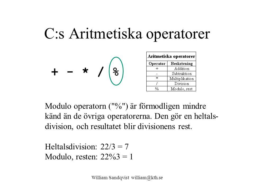 William Sandqvist william@kth.se C:s Aritmetiska operatorer Modulo operatorn (