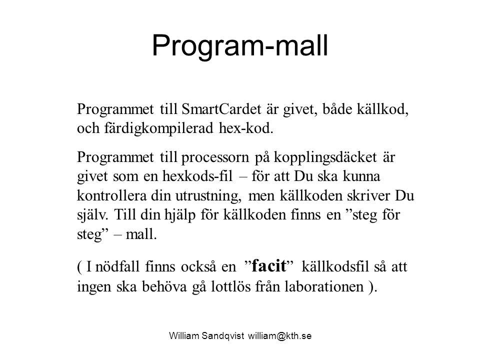 William Sandqvist william@kth.se Program-mall Programmet till SmartCardet är givet, både källkod, och färdigkompilerad hex-kod. Programmet till proces
