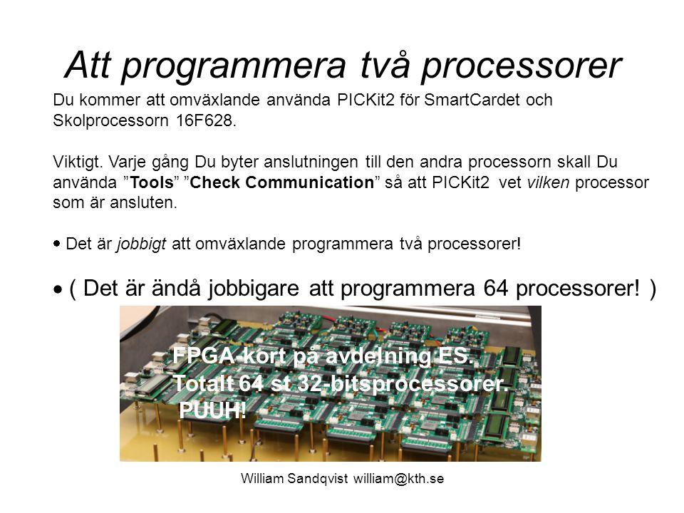 William Sandqvist william@kth.se Quiet62x.c /* quiet62x.c 16F628 serial port is off */ #include 16F628.h #pragma config |= 0x3f70 void main( void) { CM0 = 1; CM1 = 1; CM2 = 1; TRISA.5 = 1; TRISB.3 = 1; TRISB.6 = 1; TRISB.7 = 1; TRISB.2 = 0; PORTB.2 = 1; /* Marking line */ TRISB.1 = 1; while( 1) nop(); } Först provar vi olika program på SmartCardet.