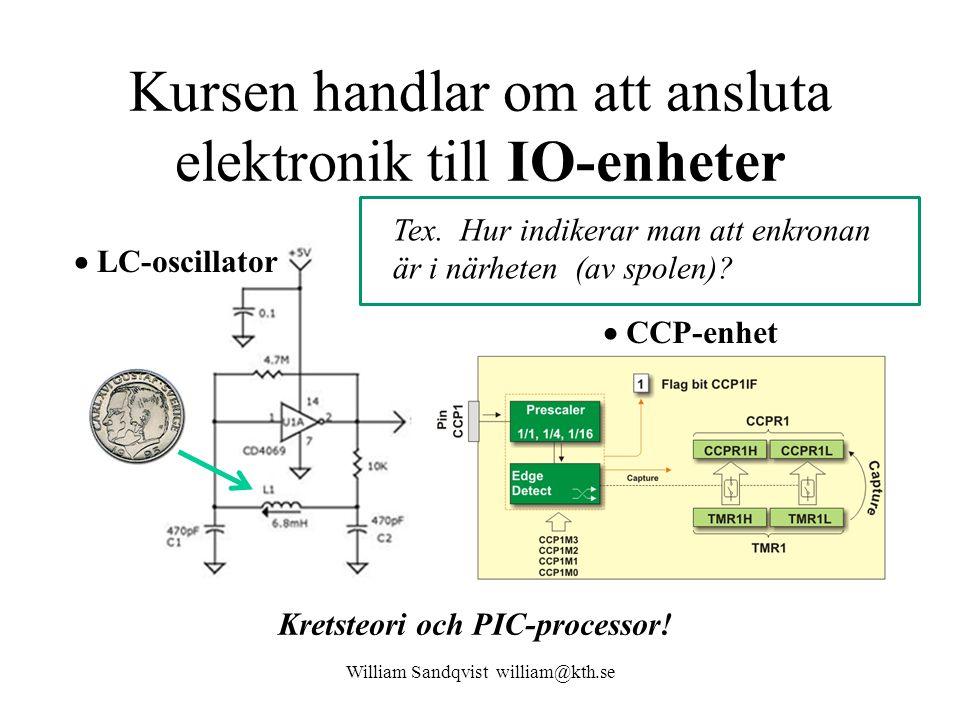 Kursen handlar om att ansluta elektronik till IO-enheter William Sandqvist william@kth.se Tex.