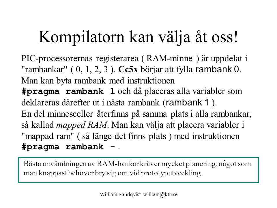 William Sandqvist william@kth.se Kompilatorn kan välja åt oss! PIC-processorernas registerarea ( RAM-minne ) är uppdelat i