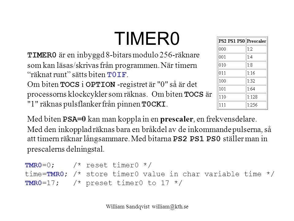 """TIMER0 TIMER0 är en inbyggd 8-bitars modulo 256-räknare som kan läsas/skrivas från programmen. När timern """"räknat runt"""" sätts biten T0IF. Om biten TOC"""