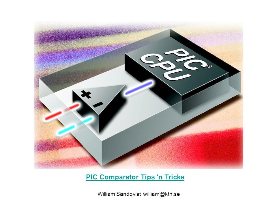 William Sandqvist william@kth.se PIC Comparator Tips 'n Tricks