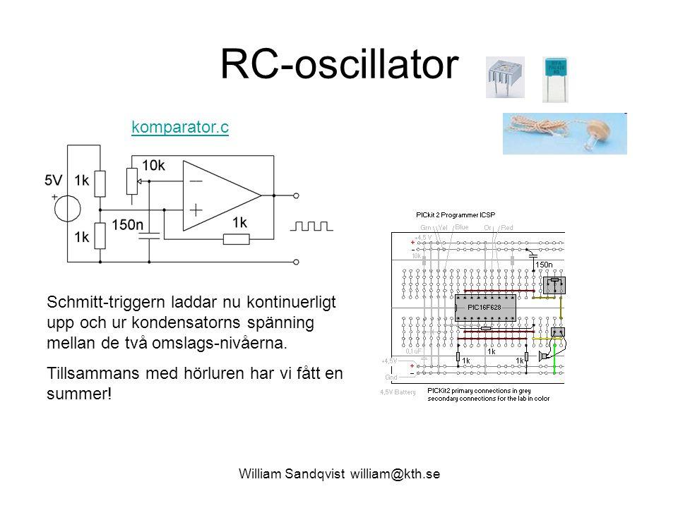 William Sandqvist william@kth.se RC-oscillator Schmitt-triggern laddar nu kontinuerligt upp och ur kondensatorns spänning mellan de två omslags-nivåer