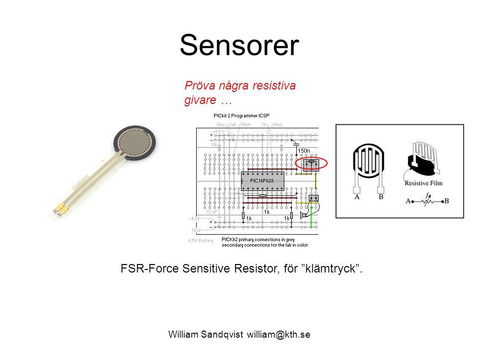 """Sensorer FSR-Force Sensitive Resistor, för """"klämtryck"""". Pröva några resistiva givare … William Sandqvist william@kth.se"""