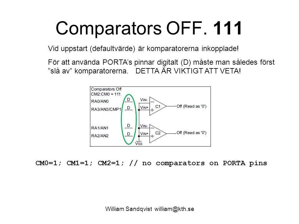 William Sandqvist william@kth.se Comparator outputs, mode=110 /* AN0 - Input */ TRISA.0 = 1; /* AN2 + Input */ TRISA.2 = 1; /* CMP1 Output */ TRISA.3 = 0; CM2 = 1; /* Mode 110 */ CM1 = 1; CM0 = 0; /* Out not inverted */ C1INV = 0; /* Program can read */ /* bit variable C1OUT */ EXOR-grindarna kan invertera komparatorernas utgångar.