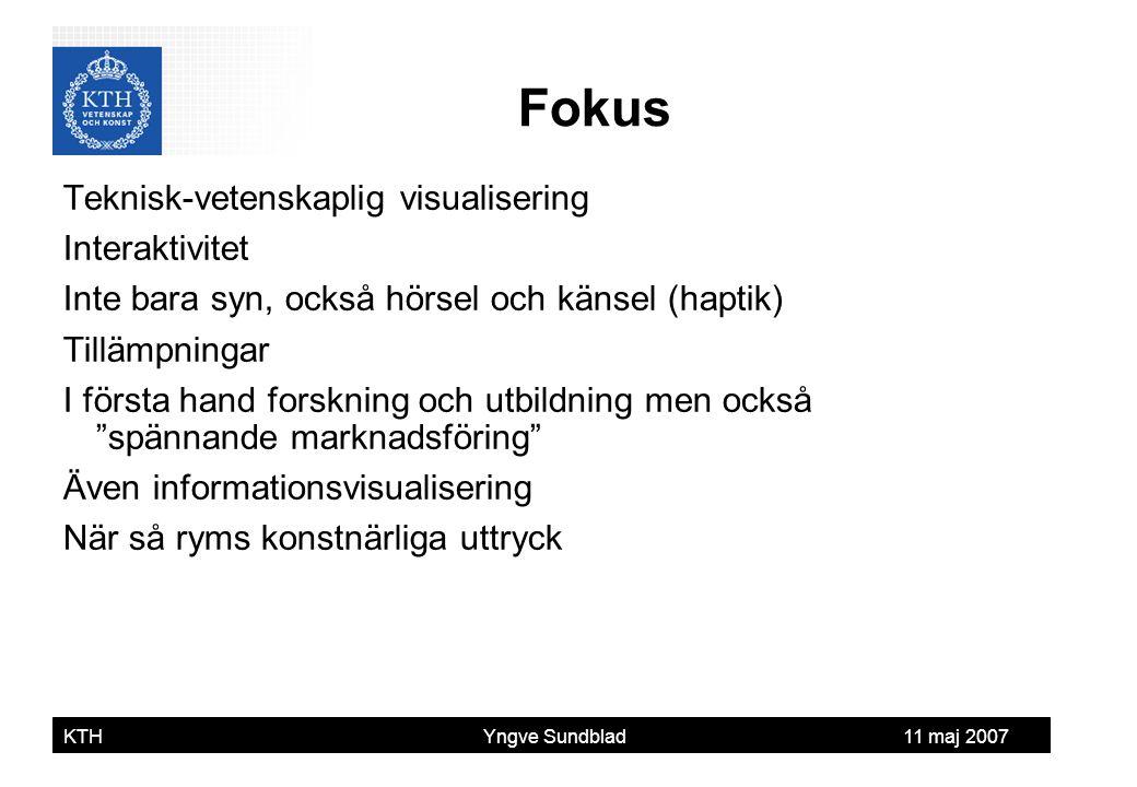 Yngve Sundblad KTH Yngve Sundblad 11 maj 2007 Teknisk-vetenskaplig visualisering Interaktivitet Inte bara syn, också hörsel och känsel (haptik) Tilläm