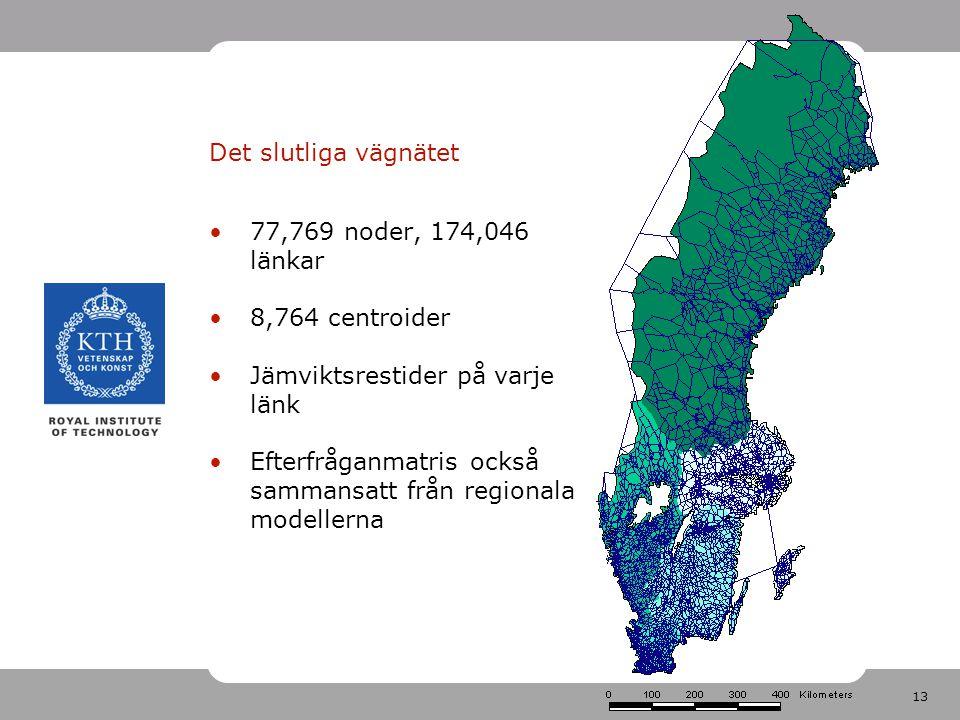 13 Det slutliga vägnätet 77,769 noder, 174,046 länkar 8,764 centroider Jämviktsrestider på varje länk Efterfråganmatris också sammansatt från regionala modellerna