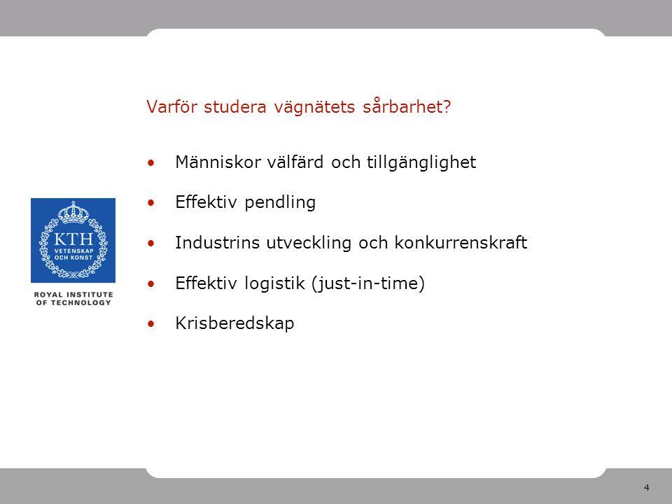 5 Förväntade resultat Studera hela det svenska vägnätet Studera delnätverket som uppfyller vissa bärighetskrav Studera särskilda grupper såsom timmertransporter Utveckla scenariomodeller: - tjäle, översvämning, snöstorm, trafikolyckor…