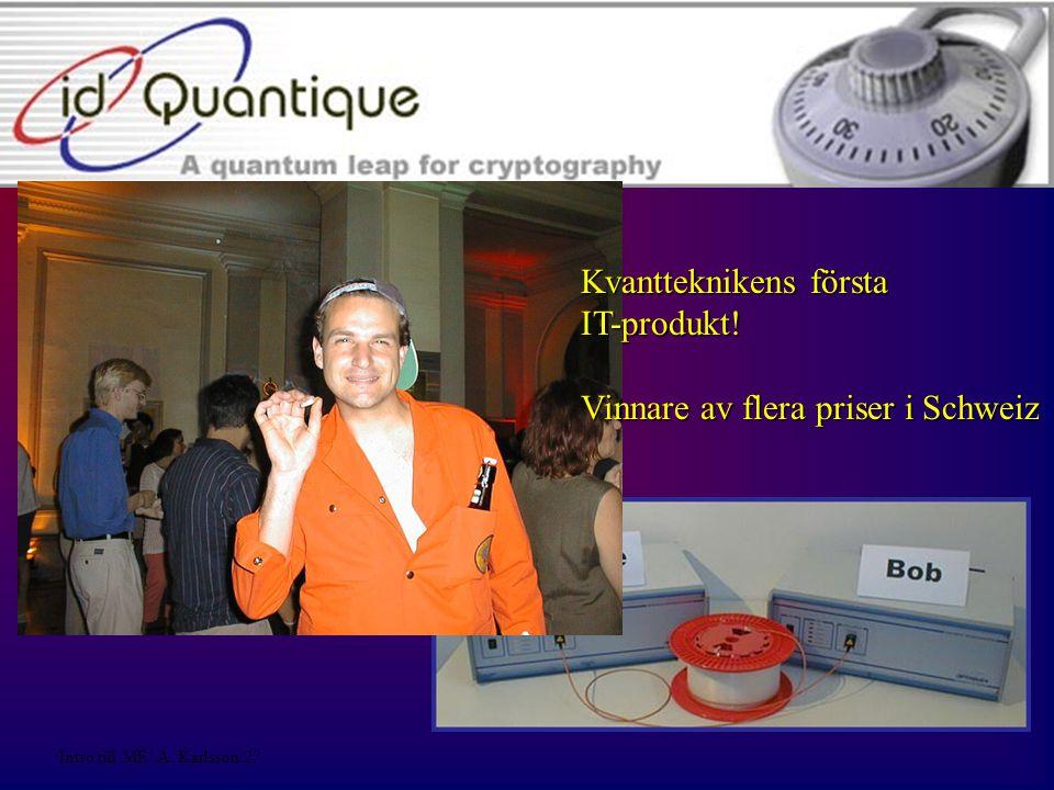 Intro till ME/ A.Karlsson/27 KTH Kvantteknikens första IT-produkt.