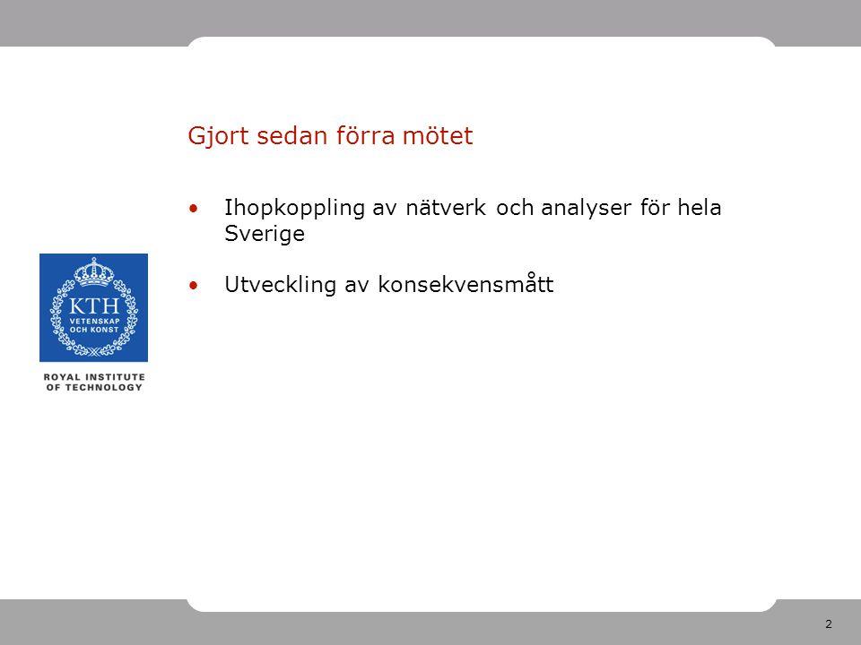 3 Nätverk för hela Sverige Data kommer från Emme/2 – uppdelat i fem regionala + en nationell modell Utanför sin region är nätverken för glesa och centroiderna för få För analyser av hela Sverige krävs en ny modell Några länkar i Norge och Finland från nationella modellen har tagits med som alternativa vägar