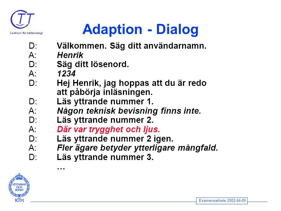 Examensarbete 2002-04-09 Adaption - Dialog D: Välkommen.