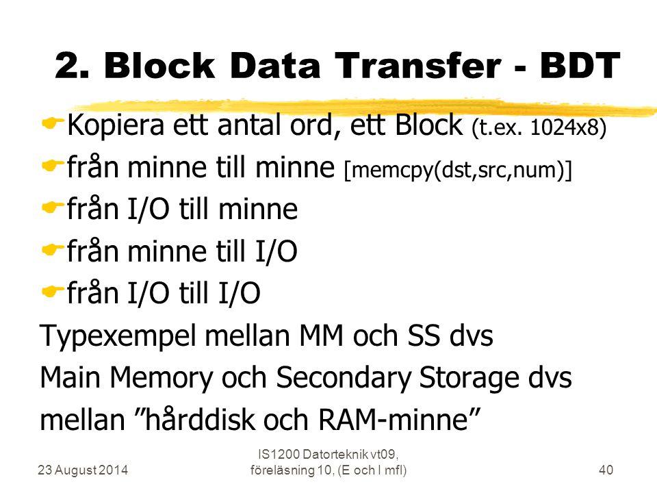 23 August 2014 IS1200 Datorteknik vt09, föreläsning 10, (E och I mfl)40 2.