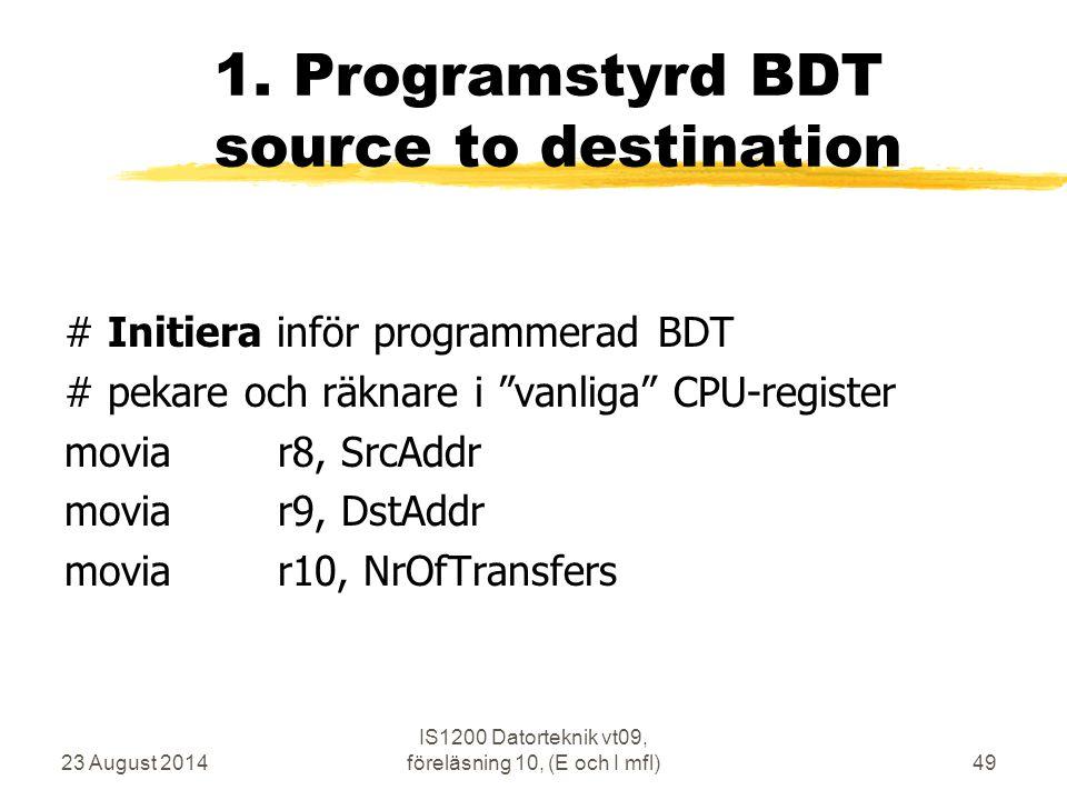 23 August 2014 IS1200 Datorteknik vt09, föreläsning 10, (E och I mfl)49 1.