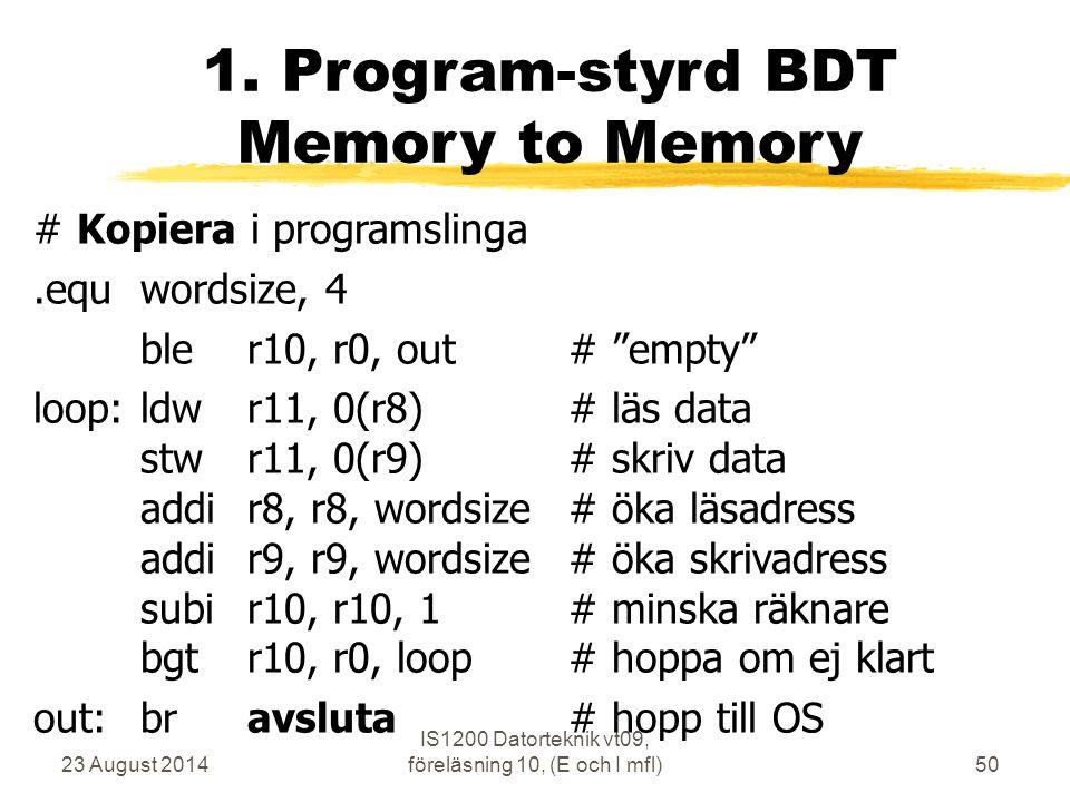 23 August 2014 IS1200 Datorteknik vt09, föreläsning 10, (E och I mfl)50 1.