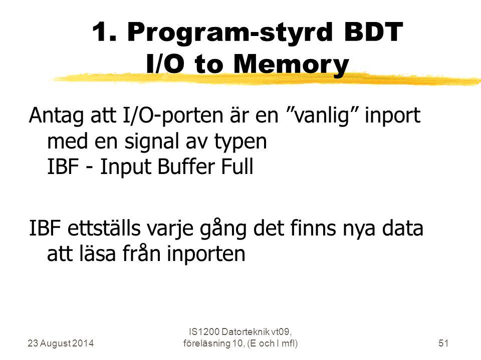 23 August 2014 IS1200 Datorteknik vt09, föreläsning 10, (E och I mfl)51 1.