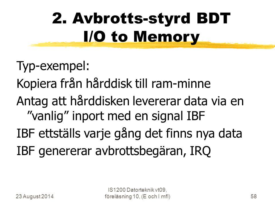 23 August 2014 IS1200 Datorteknik vt09, föreläsning 10, (E och I mfl)58 2.