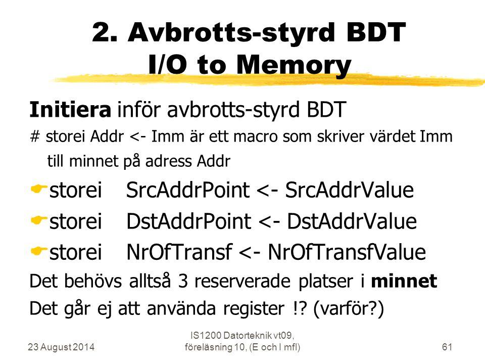 23 August 2014 IS1200 Datorteknik vt09, föreläsning 10, (E och I mfl)61 2.
