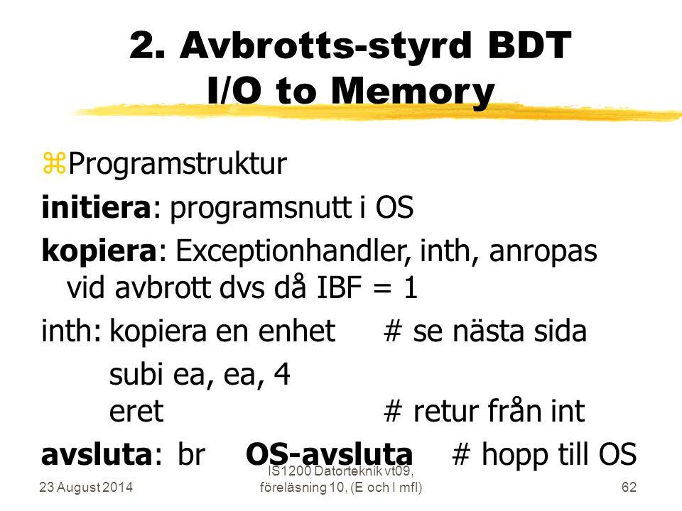 23 August 2014 IS1200 Datorteknik vt09, föreläsning 10, (E och I mfl)62 2.