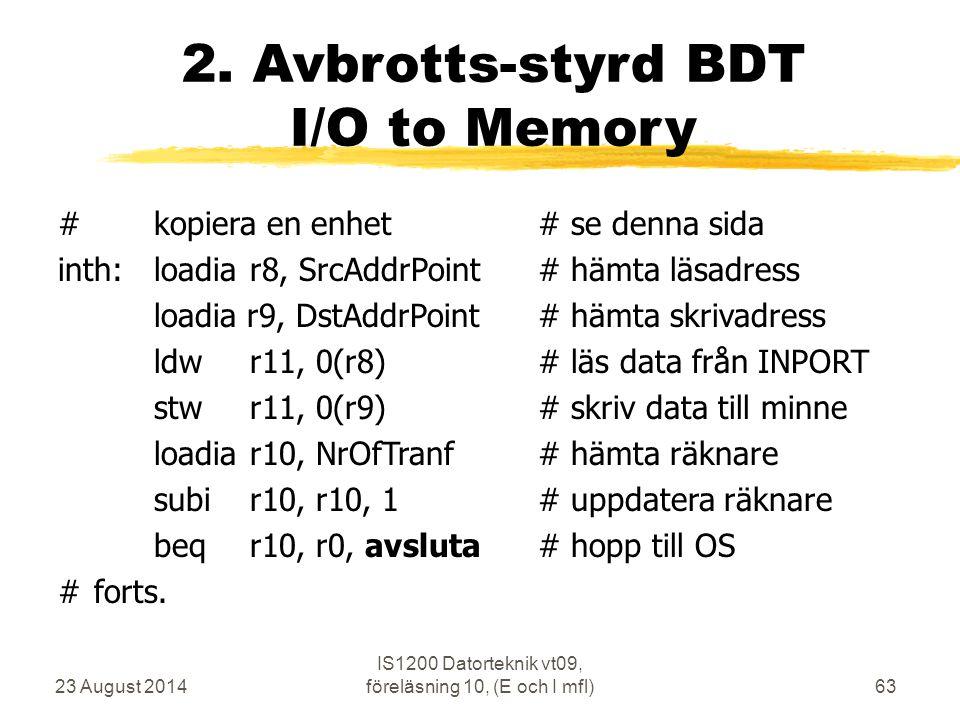 23 August 2014 IS1200 Datorteknik vt09, föreläsning 10, (E och I mfl)63 2.