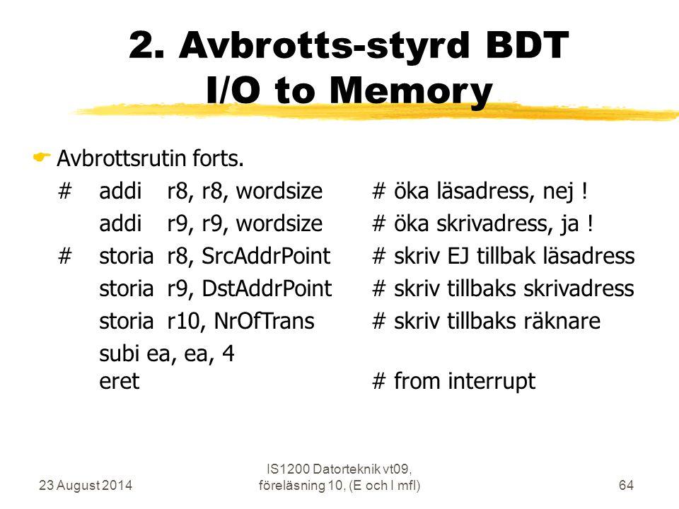 23 August 2014 IS1200 Datorteknik vt09, föreläsning 10, (E och I mfl)64 2.