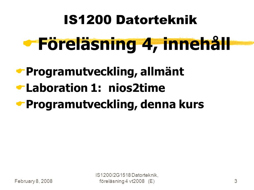 February 8, 2008 IS1200/2G1518 Datorteknik, föreläsning 4 vt2008 (E)14 Editering Exempel på Assembler-kod.include ./minfil.s .data.align2# nästa adress delbar med 4 TIME:.word0x5957.text.globalmain# måste tas med (gemener).globalputtime, tick, delay# behövs ej main:moviar4, TIME moviar16, puttime callrr16 moviar4, TIME calltick moviar4, 1000 calldelay brmain puttime:ret# tom subrutin tick:ret# tom subrutin delay:ret# tom subrutin.end# sluta översätt