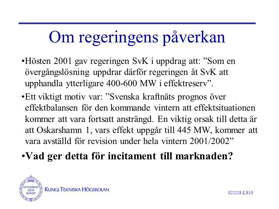 """021118-LS10 Om regeringens påverkan Hösten 2001 gav regeringen SvK i uppdrag att: """"Som en övergångslösning uppdrar därför regeringen åt SvK att upphan"""