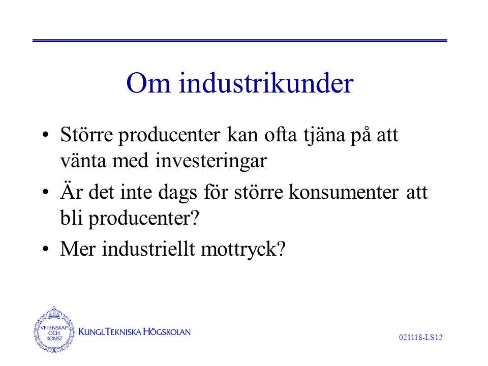 021118-LS12 Om industrikunder Större producenter kan ofta tjäna på att vänta med investeringar Är det inte dags för större konsumenter att bli produce
