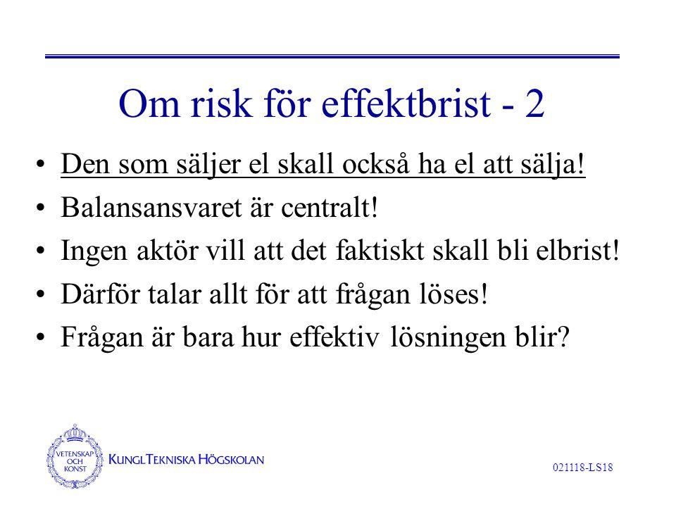 021118-LS18 Om risk för effektbrist - 2 Den som säljer el skall också ha el att sälja.