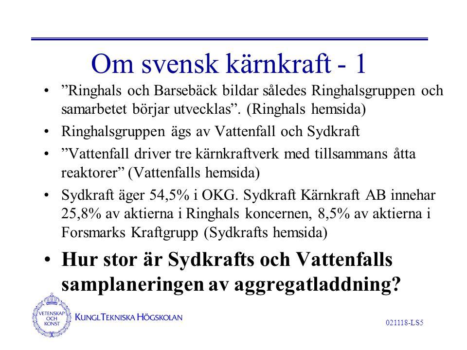 021118-LS5 Om svensk kärnkraft - 1 Ringhals och Barsebäck bildar således Ringhalsgruppen och samarbetet börjar utvecklas .