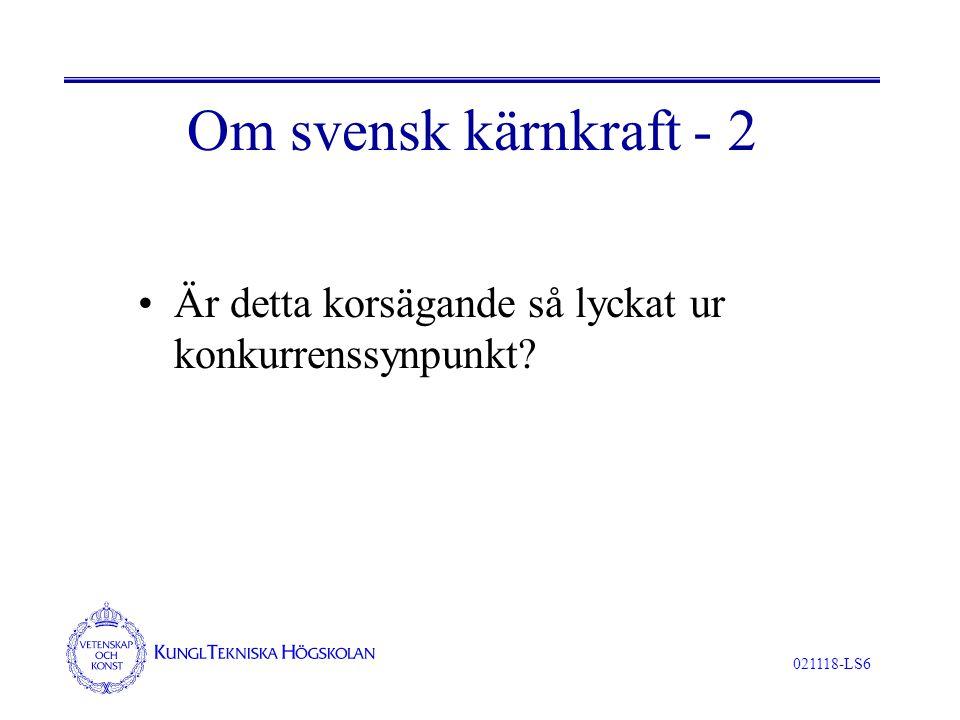 021118-LS6 Om svensk kärnkraft - 2 Är detta korsägande så lyckat ur konkurrenssynpunkt