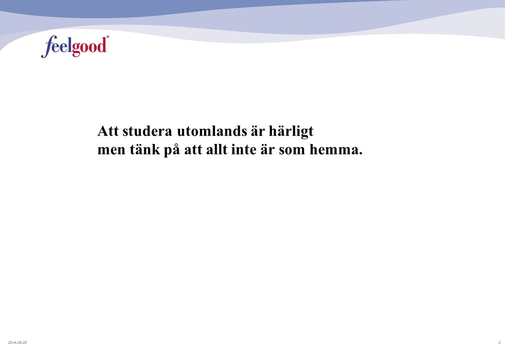 2014-08-232 Att studera utomlands är härligt men tänk på att allt inte är som hemma.