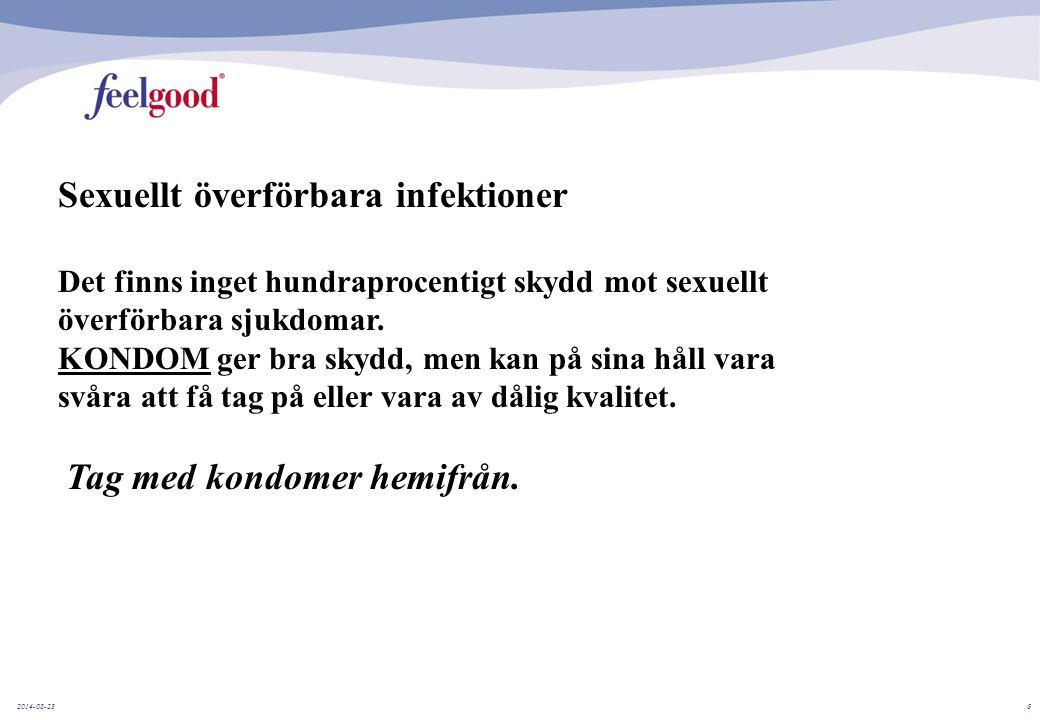 2014-08-236 Sexuellt överförbara infektioner Det finns inget hundraprocentigt skydd mot sexuellt överförbara sjukdomar. KONDOM ger bra skydd, men kan