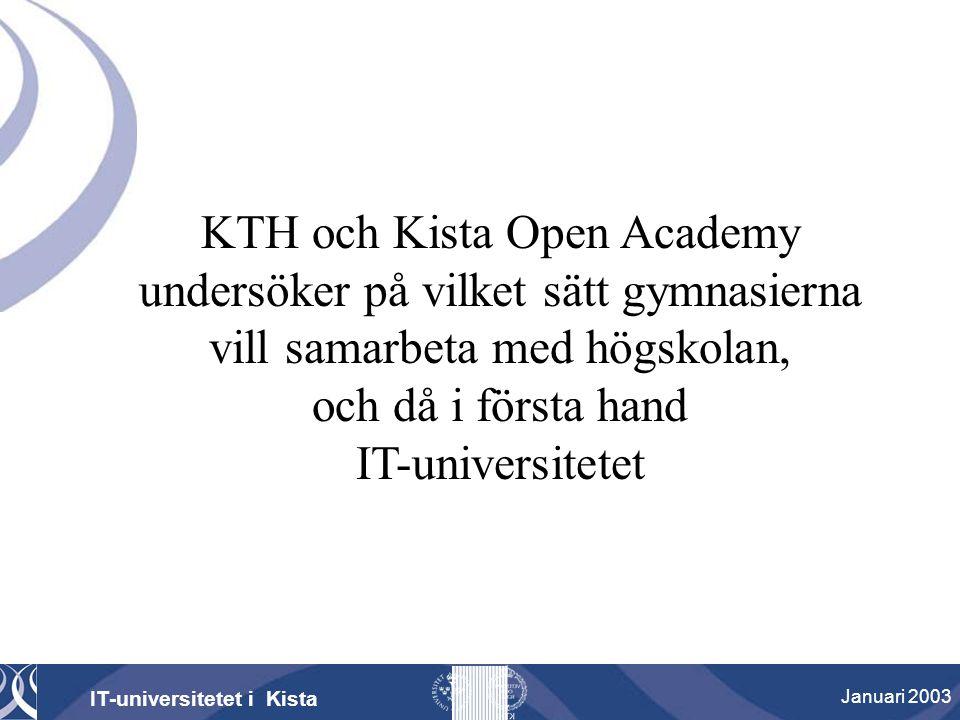 KTH och Kista Open Academy undersöker på vilket sätt gymnasierna vill samarbeta med högskolan, och då i första hand IT-universitetet IT-universitetet