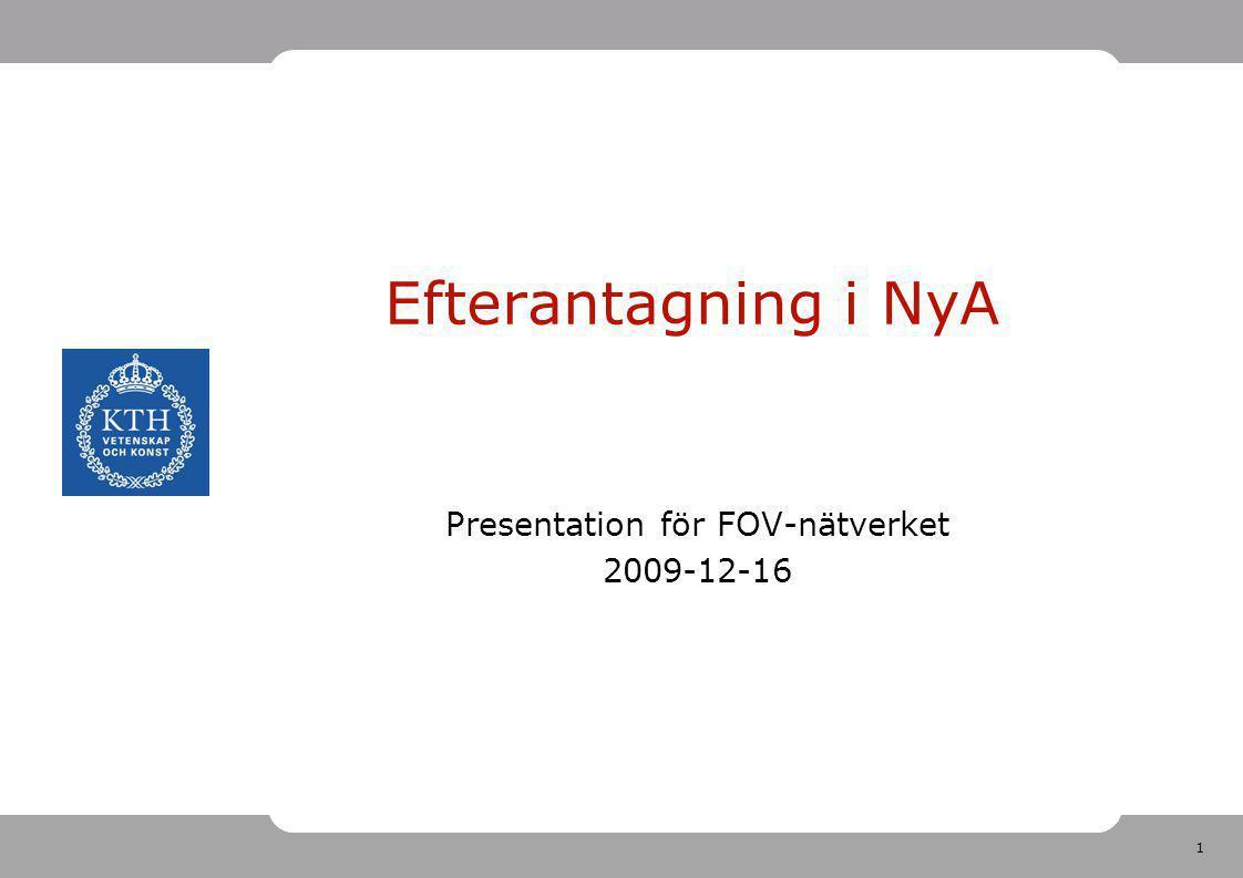 1 Efterantagning i NyA Presentation för FOV-nätverket 2009-12-16