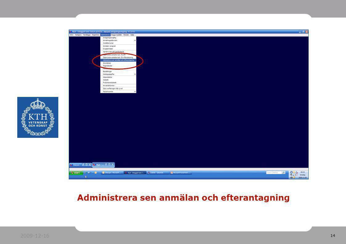 14 Administrera sen anmälan och efterantagning 2009-12-16