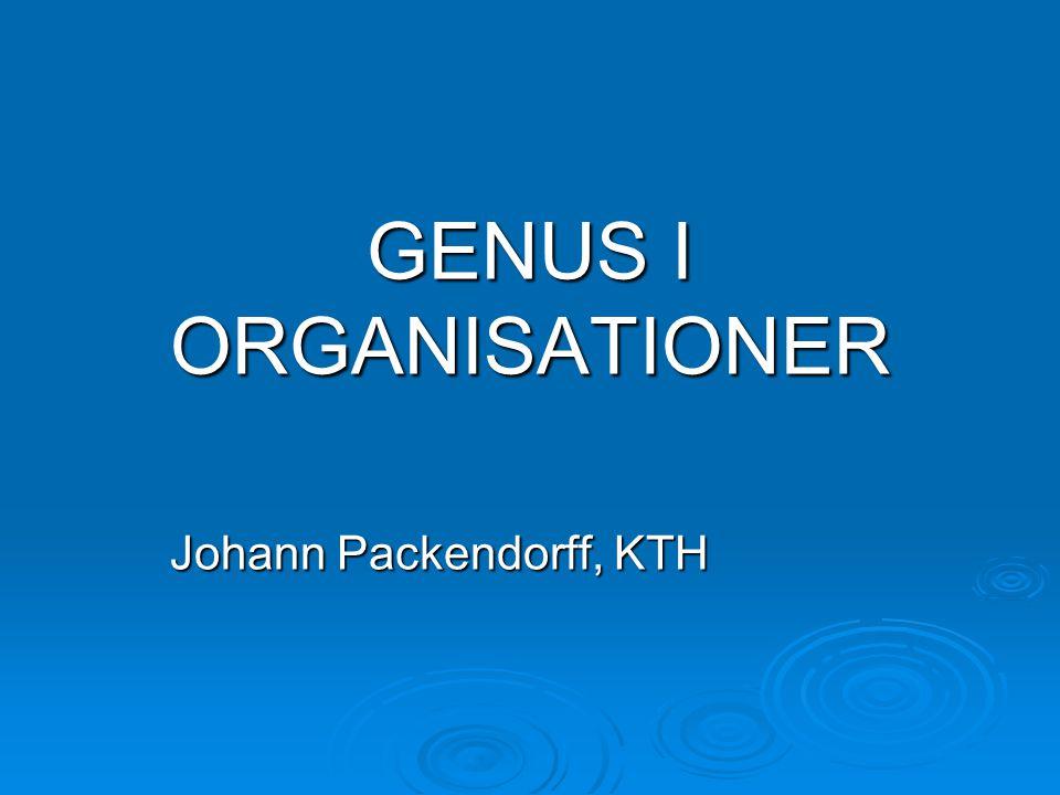 GENUS I ORGANISATIONER Johann Packendorff, KTH