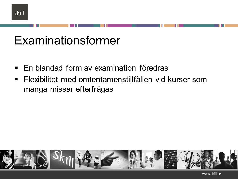 Examinationsformer  En blandad form av examination föredras  Flexibilitet med omtentamenstillfällen vid kurser som många missar efterfrågas