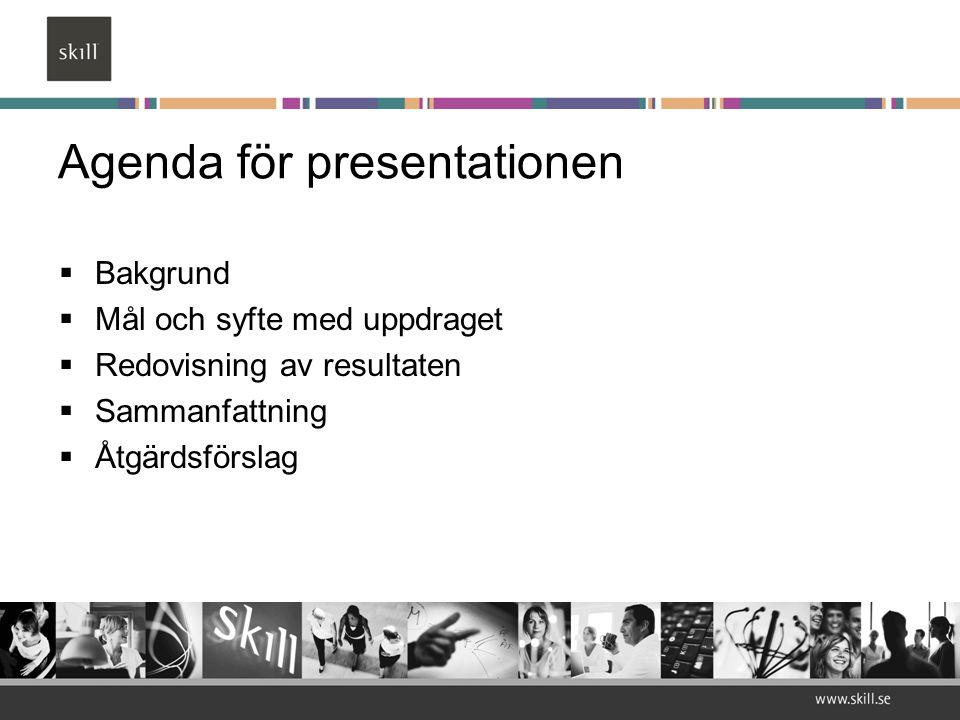 Agenda för presentationen  Bakgrund  Mål och syfte med uppdraget  Redovisning av resultaten  Sammanfattning  Åtgärdsförslag