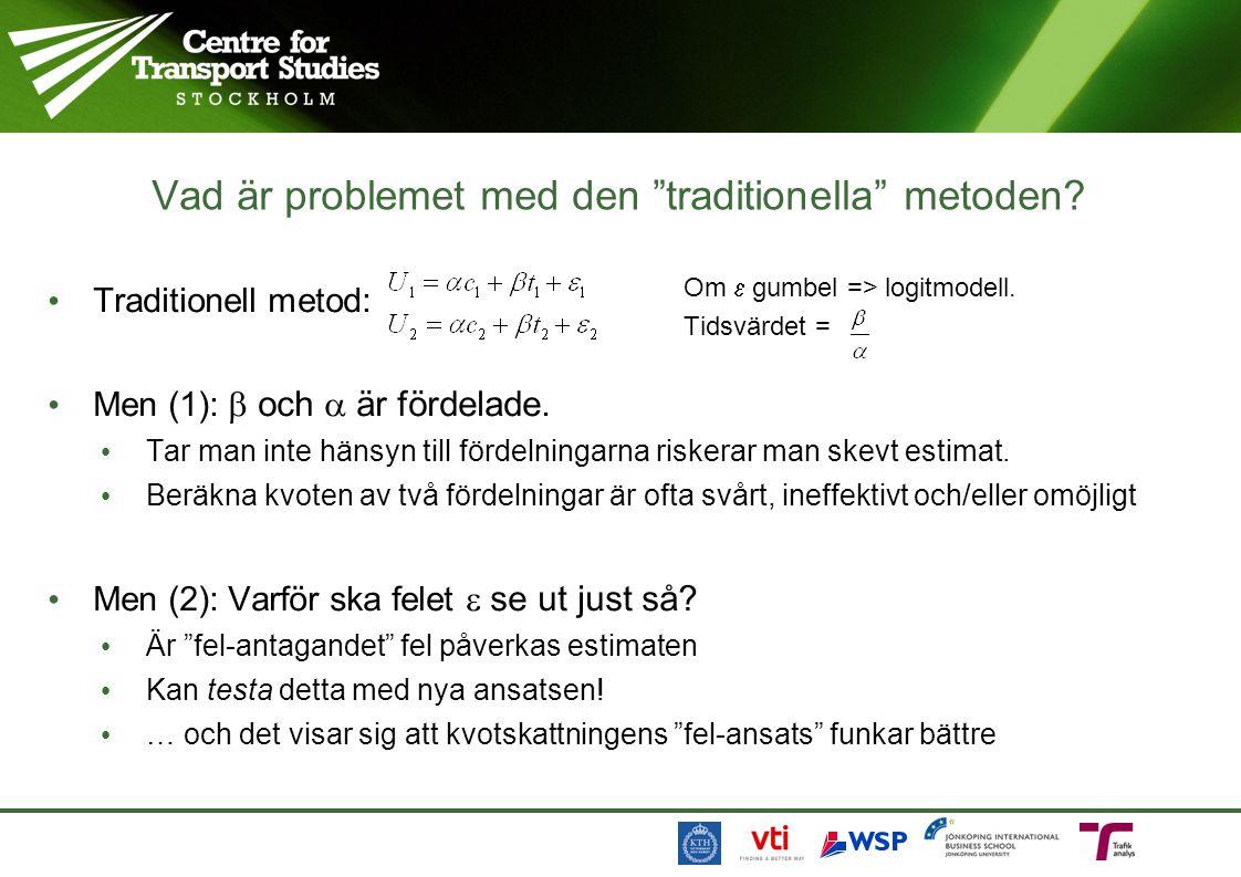 """Vad är problemet med den """"traditionella"""" metoden? Traditionell metod: Men (1):  och  är fördelade. Tar man inte hänsyn till fördelningarna riskerar"""