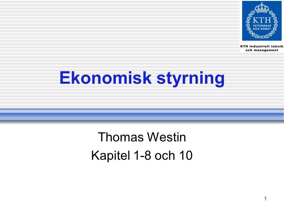 1 Ekonomisk styrning Thomas Westin Kapitel 1-8 och 10