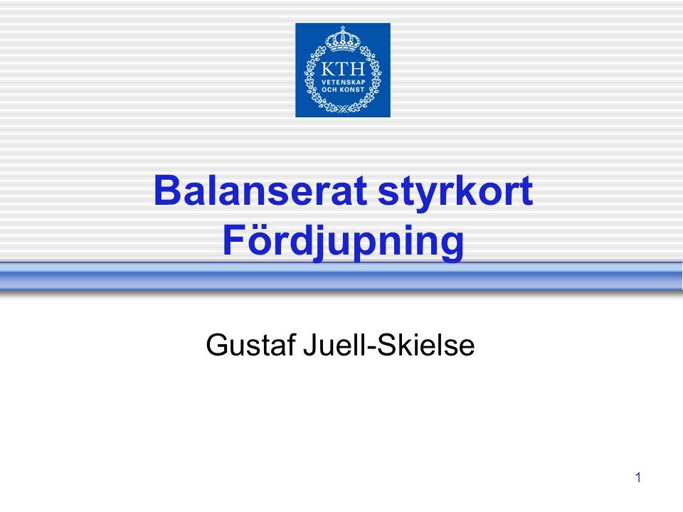 1 Balanserat styrkort Fördjupning Gustaf Juell-Skielse