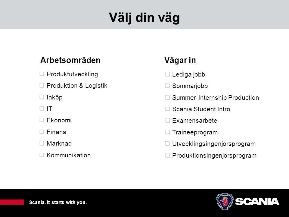 Välj din väg 3  Lediga jobb  Sommarjobb  Summer Internship Production  Scania Student Intro  Examensarbete  Traineeprogram  Utvecklingsingenjör
