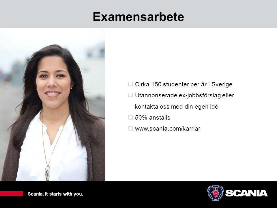 Examensarbete 8  Cirka 150 studenter per år i Sverige  Utannonserade ex-jobbsförslag eller kontakta oss med din egen idé  50% anställs  www.scania