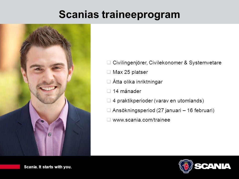 Scanias traineeprogram 9  Civilingenjörer, Civilekonomer & Systemvetare  Max 25 platser  Åtta olika inriktningar  14 månader  4 praktikperioder (