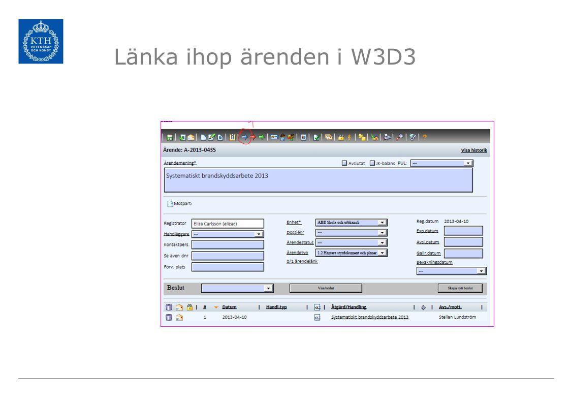Länka ihop ärenden i W3D3