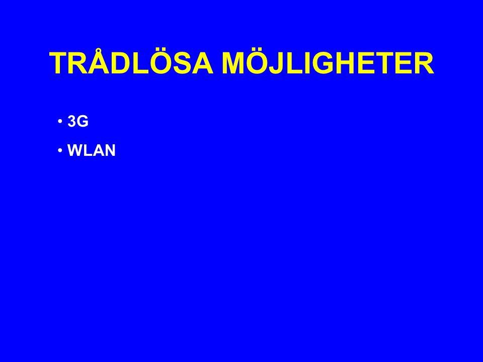 TRÅDLÖSA MÖJLIGHETER 3G WLAN
