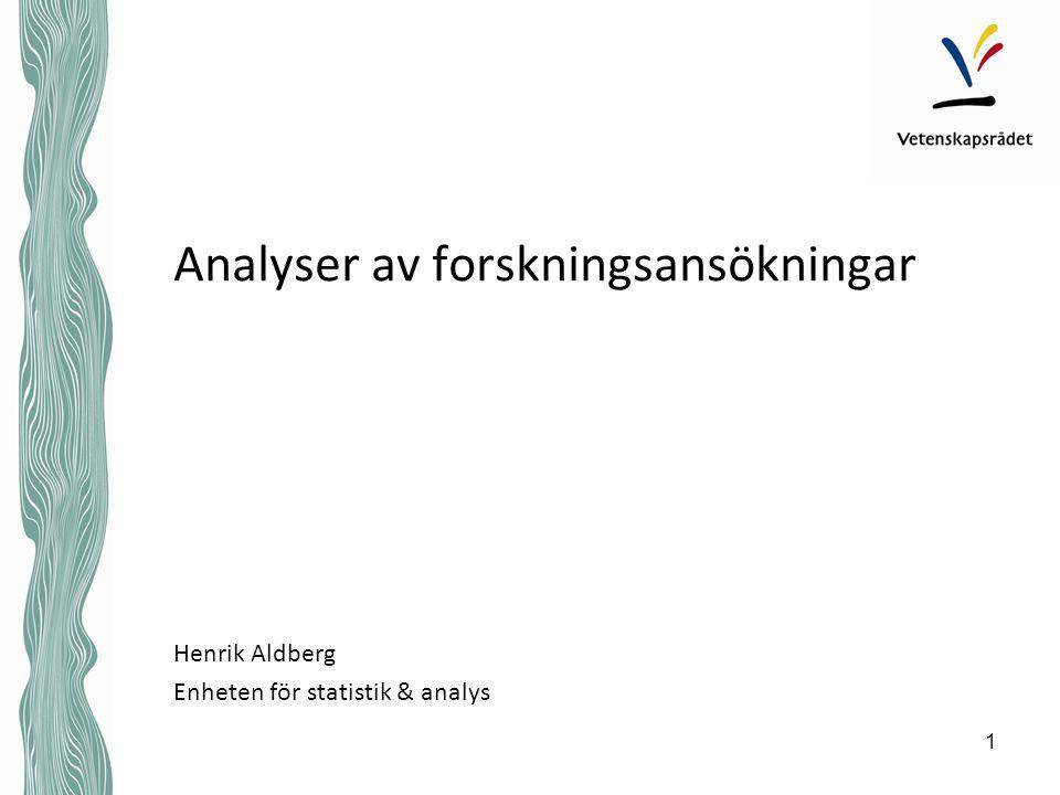 Analyser av forskningsansökningar Henrik Aldberg Enheten för statistik & analys 1
